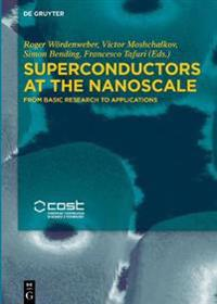Superconductors at the Nanoscale: From Basic Research to Applications