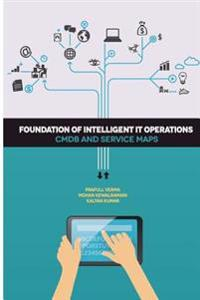 Foundation of Intelligent It Operations: Cmdb and Service Maps