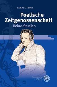 Poetische Zeitgenossenschaft: Heine-Studien