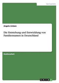 Die Entstehung Und Entwicklung Von Familiennamen in Deutschland
