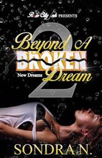 Beyond a Broken Dream 2: New Dreams