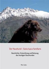 Der Haushund - Canis Lupus Familiaris