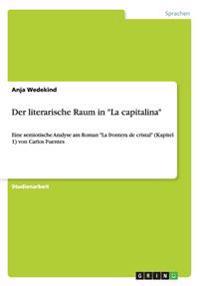 """Der Literarische Raum in """"La Capitalina"""""""
