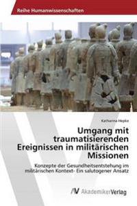 Umgang Mit Traumatisierenden Ereignissen in Militarischen Missionen