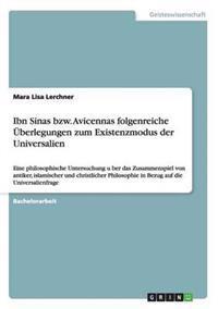 Ibn Sinas Bzw. Avicennas Folgenreiche Uberlegungen Zum Existenzmodus Der Universalien
