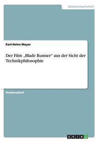 """Der Film """"Blade Runner Aus Der Sicht Der Technikphilosophie"""