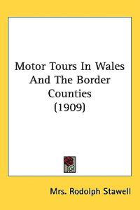 Motor Tours in Wales and the Border Counties