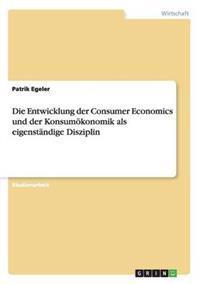 Die Entwicklung Der Consumer Economics Und Der Konsumokonomik ALS Eigenstandige Disziplin