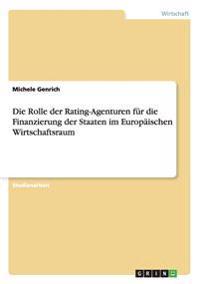 Die Rolle Der Rating-Agenturen Fur Die Finanzierung Der Staaten Im Europaischen Wirtschaftsraum