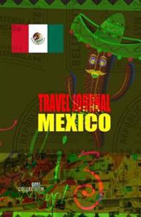 Travel Journal Mexico: Traveler's Notebook. ( New Collection Omj )