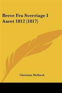 Breve Fra Sverriage I Aaret 1812