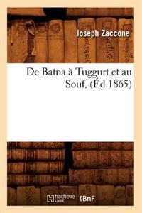 de Batna � Tuggurt Et Au Souf, (�d.1865)