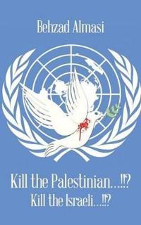 Kill the Palestinian...!!?
