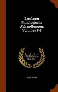 Breslauer Philologische Abhandlungen, Volumes 7-8