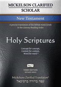 Mickelson Clarified Scholar New Testament, McT