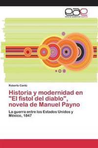 Historia y Modernidad En El Fistol del Diablo, Novela de Manuel Payno