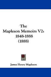 The Mapleson Memoirs Vol 2, 1848-1888