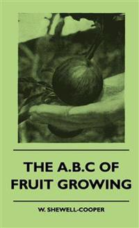 The A.B.C of Fruit Growing