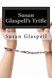 Susan Glaspell's Trifle