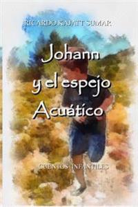 Johann Y El Espejo Acuático: Cuento Infantil