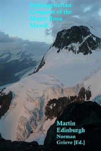 Septuagenarian Conquest of the Monte Rosa Massif.: With the Bishorn!