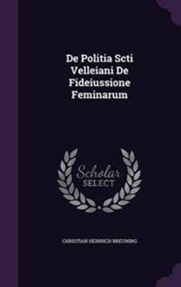 de Politia Scti Velleiani de Fideiussione Feminarum