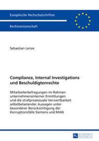 Compliance, Internal Investigations Und Beschuldigtenrechte