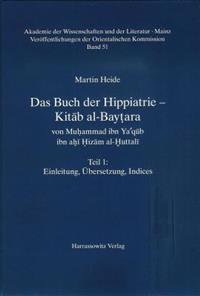 Das Buch Der Hippiatrie - Kitab Al-Baytara: Von Muhammad Ibn YA'Qub Ibn Ahi Hizam Al-Huttali