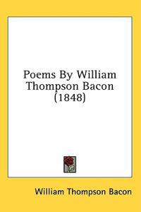 Poems By William Thompson Bacon (1848)