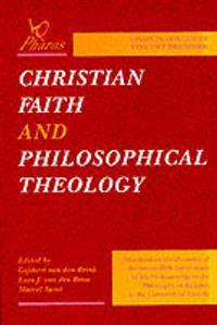 Christian Faith and Philosophical Theology Essays in Honour of Vincent Br Mmer