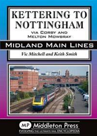 Kettering to nottingham - via corby and melton mowbray