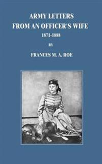 Army Letters from an Officer's Wife: 1871-1888