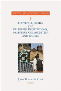 Leuven Lectures On Religious Institutions, Religious Communities And Rights