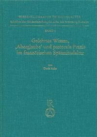 Gelehrtes Wissen. Aberglauben Und Pastorale Praxis Im Franzosischen Spatmittelalter: Der Second Lucidaire Und Seine Rezeption (14. Bis 17. Jahrhundert