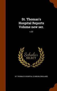 St. Thomas's Hospital Reports Volume New Ser.