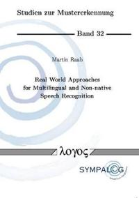 Real World Approaches for Multilingual and Non-native Speech Recognition