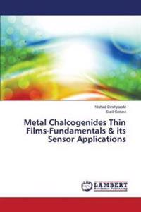 Metal Chalcogenides Thin Films-Fundamentals & Its Sensor Applications