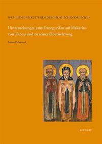 Untersuchungen Zum Panegyrikos Auf Makarios Von Tkoou Und Zu Seiner Berlieferung