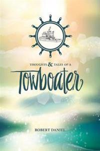 Thoughts & Tales of a Tow Boater