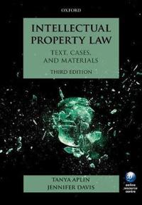 Intellectual Property Law: Text, Cases, and Materials, 3rd Ed.