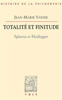 Totalite Et Finitude: Spinoza Et Heidegger