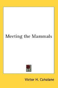Meeting the Mammals