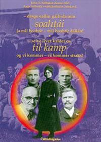 Dasgo eallin gáibida min soahtái ja mii boahtit - mii boahtit dállan! = Selve livet kalder os til kamp og vi kommer - vi kommer straks! : 1919-1999 : til 80-års markering av den første samiske riksorganisasjon i Norge