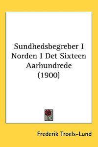 Sundhedsbegreber I Norden I Det Sixteen Aarhundrede