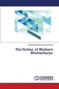 The Fiction of Bhabani Bhattacharya