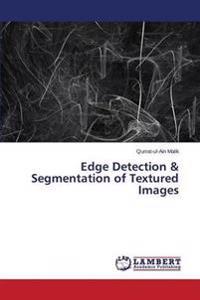 Edge Detection & Segmentation of Textured Images