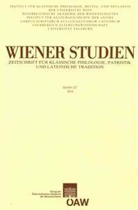 Wiener Studien - Zeitschrift Fur Klassische Philologie, Patristik Und Lateinische Tradition Band 127/2014