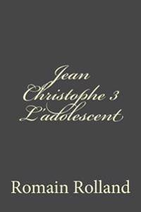Jean Christophe 3 L'Adolescent