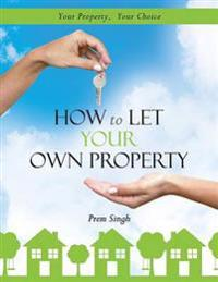 How to Let Your Own Property
