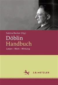 Doblin-Handbuch: Leben - Werk - Wirkung
